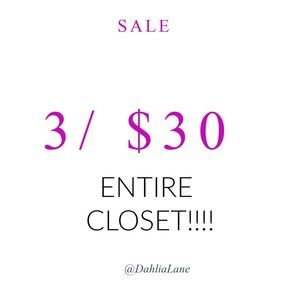 3 for $30 on ENTIRE CLOSET Sale!!!